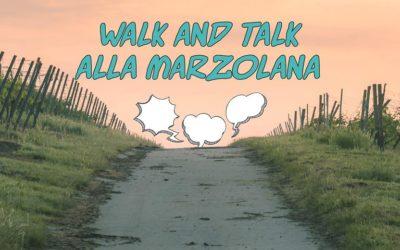 Walk and Talk alla Marzolana